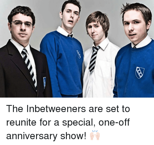 Memes, The Inbetweeners, and 🤖: The Inbetweeners are set to reunite for a special, one-off anniversary show! 🙌🏻