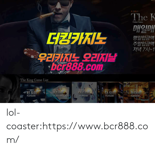 list: The K  Online Casino  매일매  평일입금액  주말입금액  저녁 7시~1  GZ7IKIL  bcr888.com  AM26 FIXIE26  The King Game List  Pk  RT SLOT  CA CAME  M.ADARAE  SA SLO  PIAYGANE  PLAYGAME  PIAYGAME  PLAYGAME  PLAYGAME  SX lol-coaster:https://www.bcr888.com/