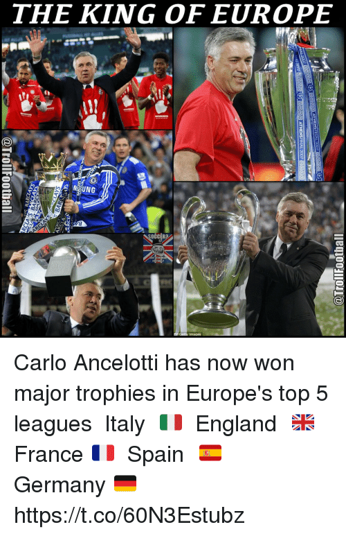 carlo ancelotti: THE KING OF EUROPE  8M UNG  a  SOCCER  lleq10031-0110)  HIEREMNAN 2007  aaaa ATHENS FINAL 2000  OG  roava  @Trol-Football Carlo Ancelotti has now won major trophies in Europe's top 5 leagues  ➔ Italy 🇮🇹 ➔ England 🇬🇧 ➔ France 🇫🇷 ➔ Spain 🇪🇸 ➔ Germany 🇩🇪 https://t.co/60N3Estubz