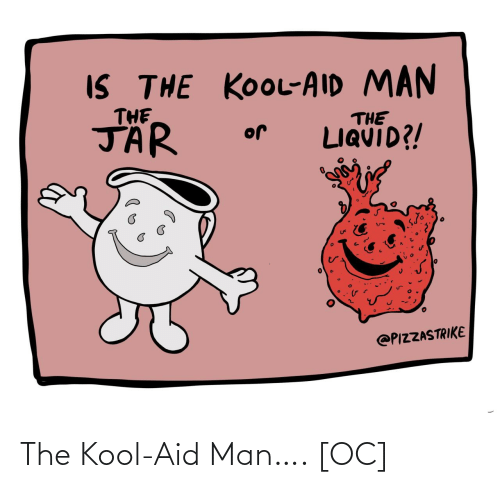 Aid: The Kool-Aid Man…. [OC]