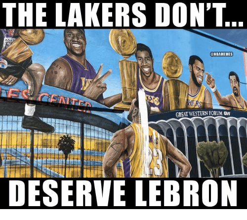 Los Angeles Lakers, Nba, and Lebron: THE LAKERS DON'T  @NBAMEMES  GREAT WESTERN FORUM GW  DESERVE LEBRON