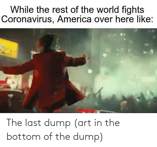 The Last: The last dump (art in the bottom of the dump)