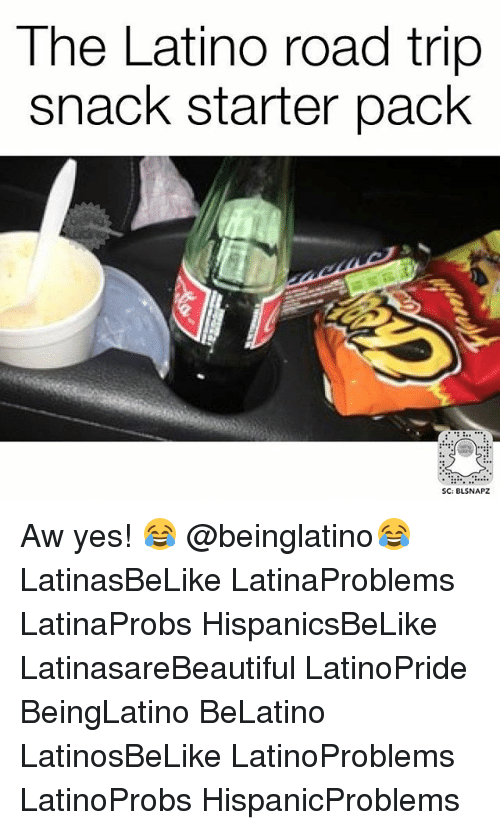 Snacking: The Latino road trip  snack starter pack  SC: BLSNAPZ Aw yes! 😂 @beinglatino😂 LatinasBeLike LatinaProblems LatinaProbs HispanicsBeLike LatinasareBeautiful LatinoPride BeingLatino BeLatino LatinosBeLike LatinoProblems LatinoProbs HispanicProblems