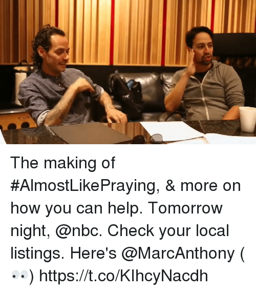listings: The making of #AlmostLikePraying, & more on how you can help. Tomorrow night, @nbc.  Check your local listings. Here's @MarcAnthony (👀) https://t.co/KIhcyNacdh