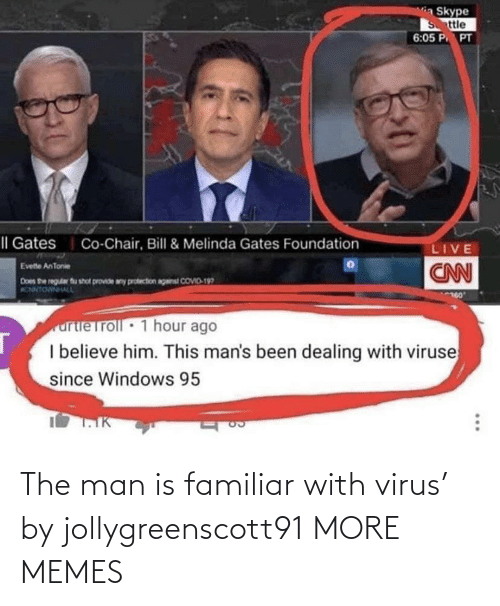 the man: The man is familiar with virus' by jollygreenscott91 MORE MEMES