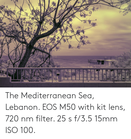 3 5: The Mediterranean Sea, Lebanon. EOS M50 with kit lens, 720 nm filter. 25 s f/3.5 15mm ISO 100.