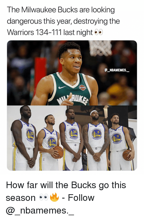 Memes, Milwaukee Bucks, and Milwaukee: The Milwaukee Bucks are looking  dangerous this year, destroying the  Warriors 134-111 last night  E_NBAMEMES  35  ARR  ARR  30  ARRIO How far will the Bucks go this season 👀🔥 - Follow @_nbamemes._