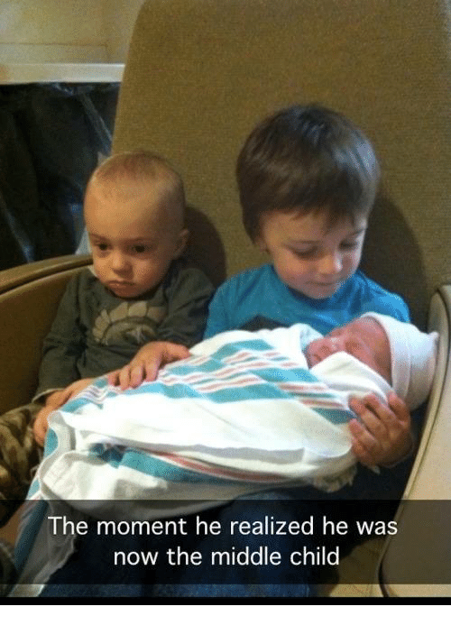 middle child: The moment he realized he was  now the middle child