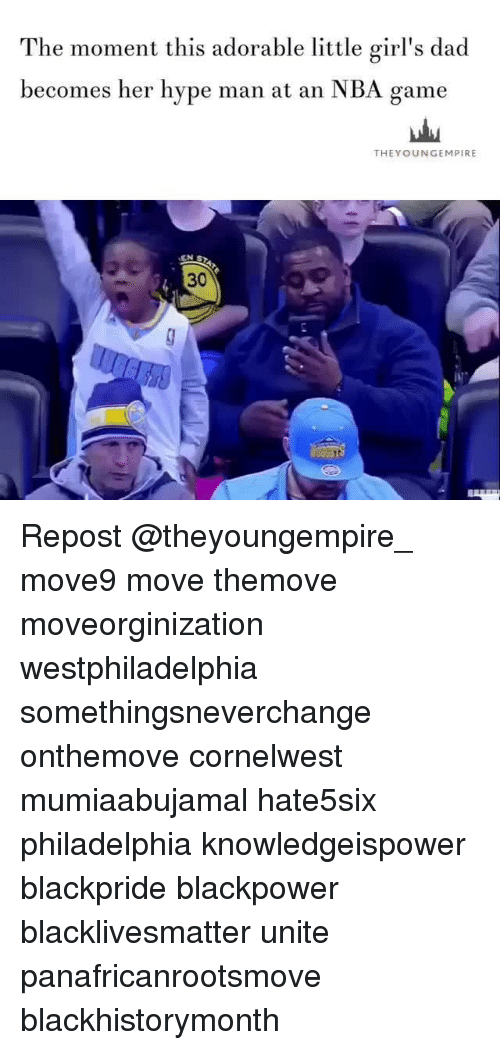 Nba Games: The moment this adorable little girl's dad  becomes her hype man at an NBA game  THEY OUNGEMPIRE Repost @theyoungempire_ move9 move themove moveorginization westphiladelphia somethingsneverchange onthemove cornelwest mumiaabujamal hate5six philadelphia knowledgeispower blackpride blackpower blacklivesmatter unite panafricanrootsmove blackhistorymonth