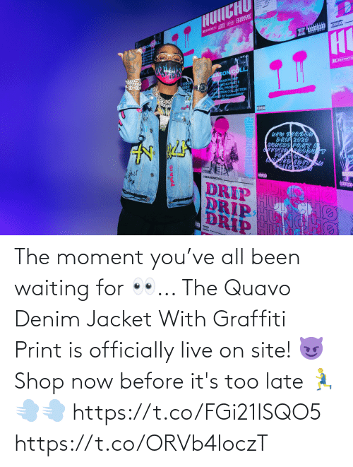 late: The moment you've all been waiting for 👀... The Quavo Denim Jacket With Graffiti Print is officially live on site! 😈  Shop now before it's too late 🏃♂️💨💨 https://t.co/FGi21lSQO5 https://t.co/ORVb4loczT