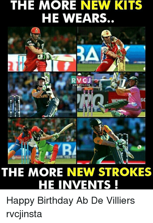 inventive: THE MORE NEW KITS  HE WEARS.  RVCJ  WWW RVCU.COM,  ARC  THE MORE NEW STROKES  HE INVENTS Happy Birthday Ab De Villiers rvcjinsta