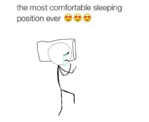 Comfortable, Sleeping, and Ever: the most comfortable sleeping  position ever