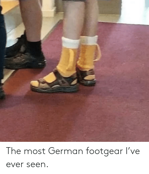 The Most: The most German footgear I've ever seen.