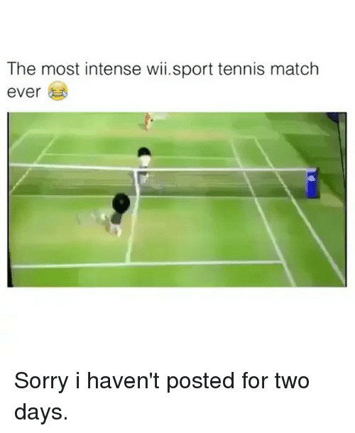 tenny: The most intense wii.sport tennis match  ever Sorry i haven't posted for two days.