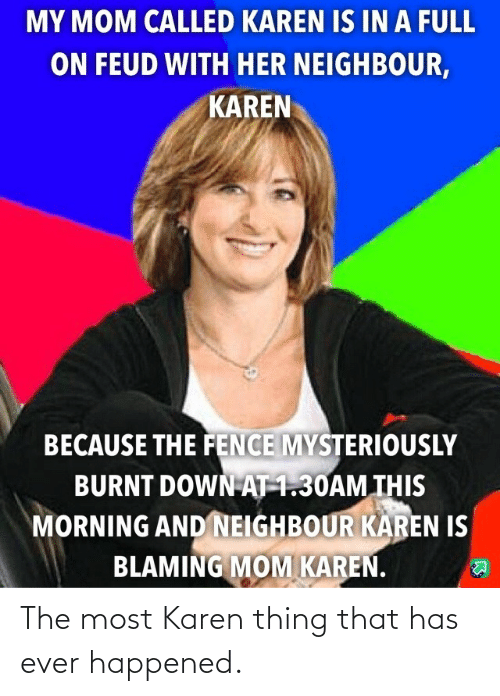 The Most: The most Karen thing that has ever happened.