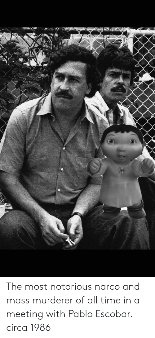 narco: The most notorious narco and mass murderer of all time in a meeting with Pablo Escobar. circa 1986