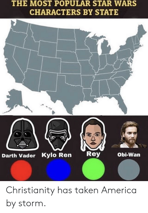 vader: THE MOST POPULAR STAR WARS  CHARACTERS BY STATE  Rey  Obi-Wan  Darth Vader Kylo Ren Christianity has taken America by storm.
