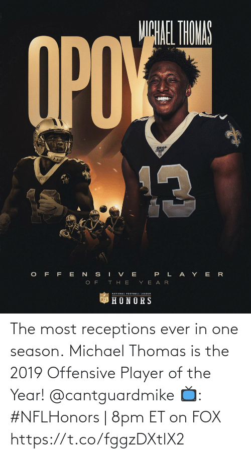 Michael: The most receptions ever in one season.  Michael Thomas is the 2019 Offensive Player of the Year! @cantguardmike  📺: #NFLHonors | 8pm ET on FOX https://t.co/fggzDXtlX2
