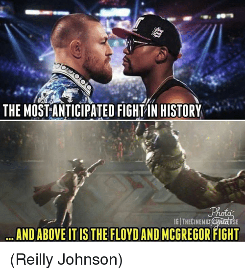 Memes, History, and Fight: THE MOSTANTICIPATED FIGHTIN HISTORY  AND ABOVE IT IS THE FLOYD AND MCGREGOR FIGHT (Reilly Johnson)