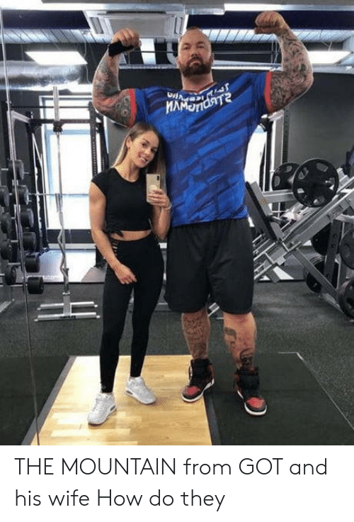 the mountain: THE MOUNTAIN from GOT and his wife How do they