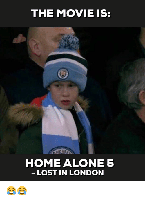 Being Alone, Home Alone, and Memes: THE MOVIE IS:  NOHE  HOME ALONE 5  LOST IN LONDON 😂😂