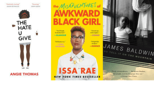 the mountain: the Ms  AWKWARD  BLACK GIRL  ASON REYNMOLDS  HATE  -COSM0  GIVE  JAMES BALDWIN  ESSENCE  GO TELL IT ON THE MOUNTAIN  his people, and the langunge they  ANGIE THOMAS  NEW YORK TIMES BESTSELLER