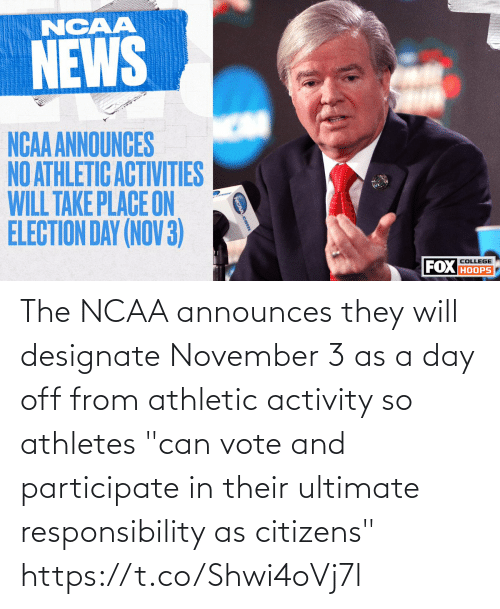 "their: The NCAA announces they will designate November 3 as a day off from athletic activity so athletes ""can vote and participate in their ultimate responsibility as citizens"" https://t.co/Shwi4oVj7l"