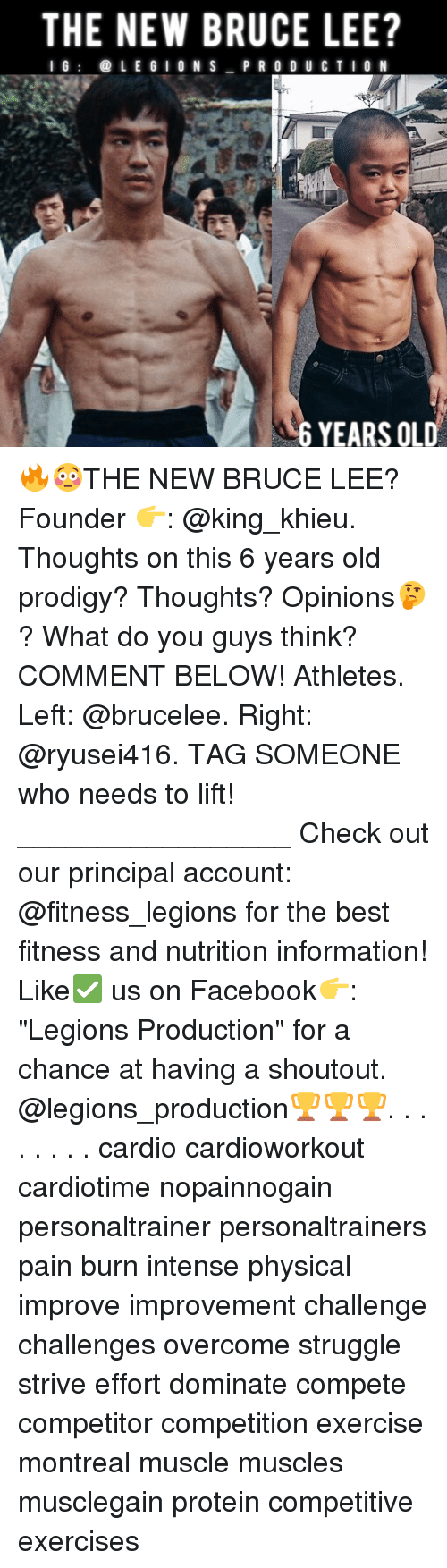 """Memes, Protein, and Struggle: THE NEW BRUCE LEE?  I G  (a LEGION S  PRODUCTION  6 YEARS OLD 🔥😳THE NEW BRUCE LEE? Founder 👉: @king_khieu. Thoughts on this 6 years old prodigy? Thoughts? Opinions🤔? What do you guys think? COMMENT BELOW! Athletes. Left: @brucelee. Right: @ryusei416. TAG SOMEONE who needs to lift! _________________ Check out our principal account: @fitness_legions for the best fitness and nutrition information! Like✅ us on Facebook👉: """"Legions Production"""" for a chance at having a shoutout. @legions_production🏆🏆🏆. . . . . . . . cardio cardioworkout cardiotime nopainnogain personaltrainer personaltrainers pain burn intense physical improve improvement challenge challenges overcome struggle strive effort dominate compete competitor competition exercise montreal muscle muscles musclegain protein competitive exercises"""