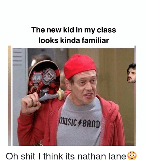Memes, Music, and Shit: The new kid in my class  looks kinda familiar  music/BAMD Oh shit I think its nathan lane😳