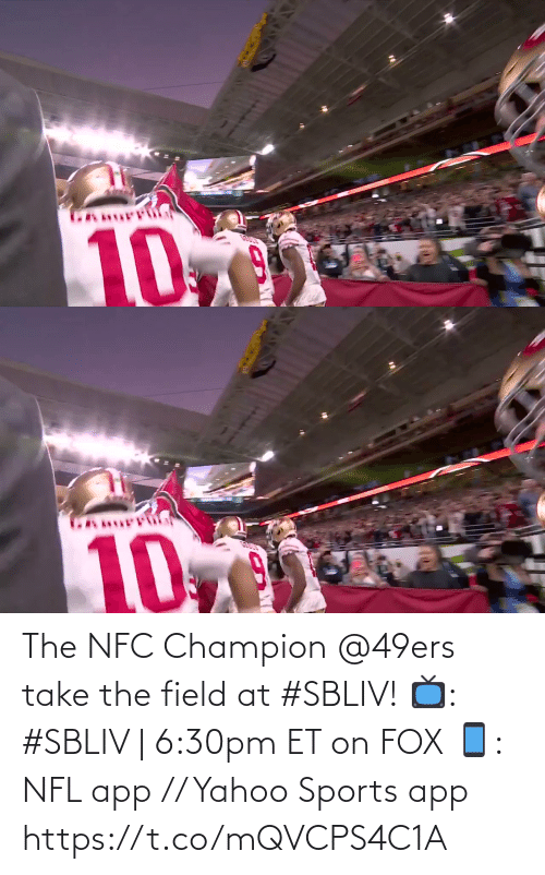 San Francisco 49ers: The NFC Champion @49ers take the field at #SBLIV!  📺: #SBLIV | 6:30pm ET on FOX 📱: NFL app // Yahoo Sports app https://t.co/mQVCPS4C1A