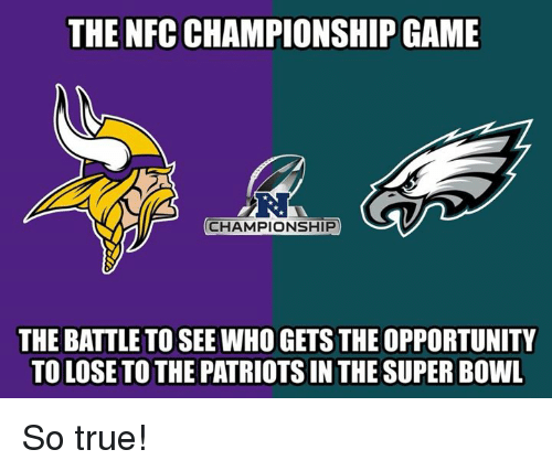 Nfc Championship: THE NFC CHAMPIONSHIP GAME  RI  CHAMPIONSHIP  THE BATTLE TO SEE WHO GETS THE OPPORTUNITY  TO LOSE TO THE PATRIOTS IN THE SUPER BOWL So true!