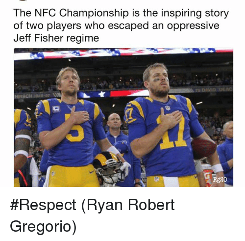 Nfc Championship: The NFC Championship is the inspiring story  of two players who escaped an oppressive  Jeff Fisher regime  Rg20 #Respect  (Ryan Robert Gregorio)