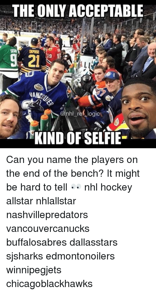opus: THE ONLY ACCEPTABLE  DIPOS  OPUS  19  NAND  @rhl_refLogice  KIND OF SELFIE-  2  彌9 Can you name the players on the end of the bench? It might be hard to tell 👀 nhl hockey allstar nhlallstar nashvillepredators vancouvercanucks buffalosabres dallasstars sjsharks edmontonoilers winnipegjets chicagoblackhawks