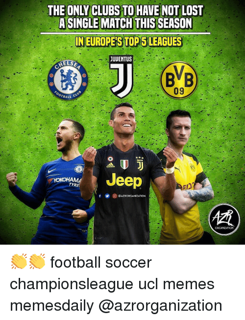 Football, Memes, and Soccer: THE ONLY CLUBS TO HAVE NOT LOST  ASINGLEMATCH THIS SEASON  IN EUROPE'S TOP S LEAGUES  JUUENTUS  BVB  09  BALL C  Jeep  TYR  y 回@AZRORGANIZATION  ORGANIZATION 👏👏 football soccer championsleague ucl memes memesdaily @azrorganization