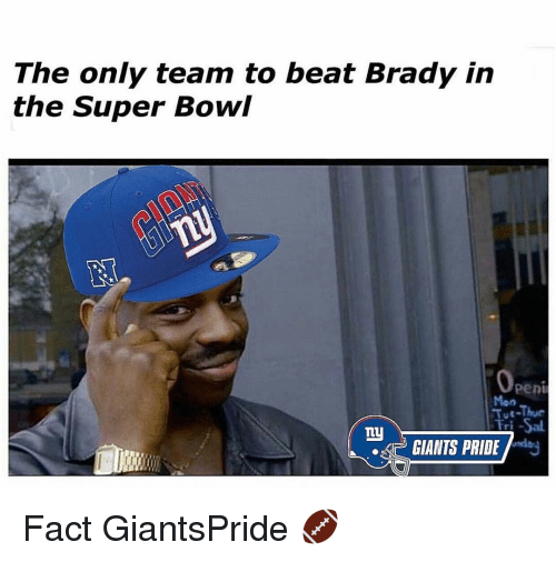 Memes, 🤖, and Super Bowls: The only team to beat Brady in  the Super Bowl  Penu  Tut-Thue  Tty  GIANTS PRIDE Fact GiantsPride 🏈