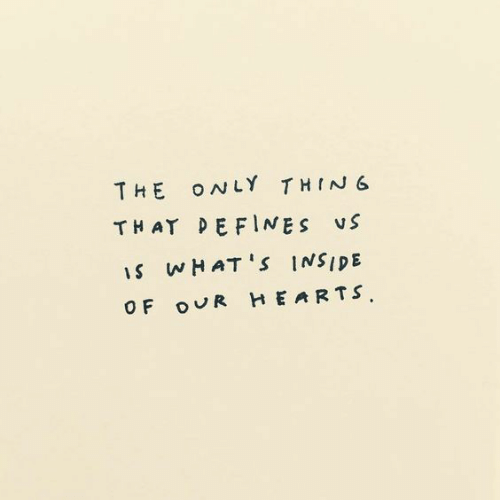 Hearts: THE ONLY THING  THAT DEFINES VS  S WHATS INSIDE  HEARTS  OF oUR