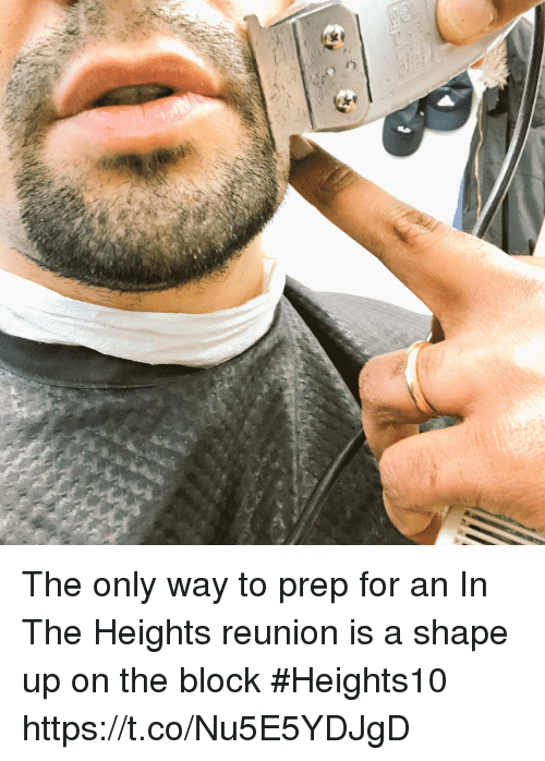 in the heights: The only way to prep for an In The Heights reunion is a shape up on the block  #Heights10 https://t.co/Nu5E5YDJgD