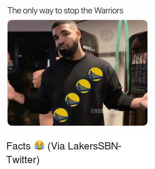 Basketball, Facts, and Nba: The only way to stop the Warriors  la  ONB Facts 😂 (Via ‪LakersSBN‬-Twitter)
