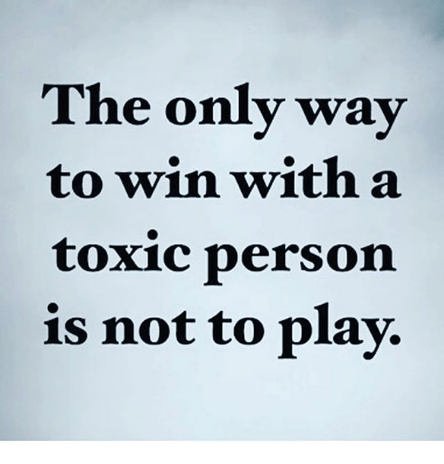 Memes, 🤖, and Play: The only way  to win with a  toxic person  is not to play.