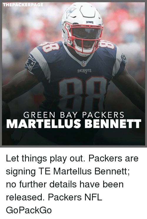 Memes, Packers, and 🤖: THE PACKER PAGE  PATRUOTS  PATRIOTS  GREEN BAY PACKERS  MARTELLUS BENNETT Let things play out. Packers are signing TE Martellus Bennett; no further details have been released. Packers NFL GoPackGo