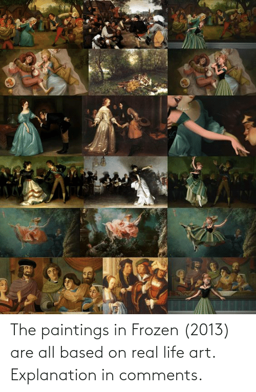 real: The paintings in Frozen (2013) are all based on real life art. Explanation in comments.