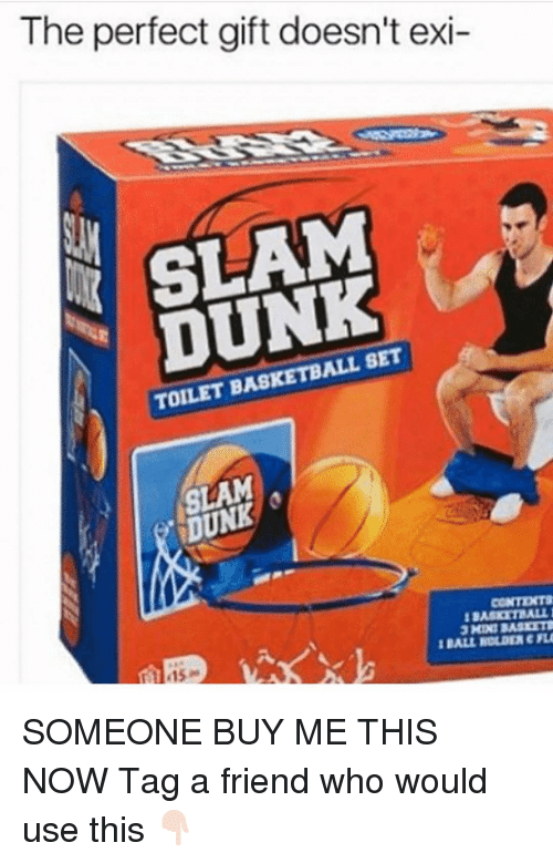 Basketball, Dunk, and Sports: The perfect gift doesn't exi  SLAM  DUNK  TOILET BASKETBALL SET  SLAM  DUNK  BASKET ALL  15  BALL HOLDER CF SOMEONE BUY ME THIS NOW Tag a friend who would use this 👇🏻