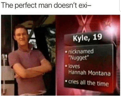 """Hannah Montana: The perfect man doesn't exi-  Kyle, 19  nicknamed  Nugget""""  Hannah Montana  cries all the time  e loves"""