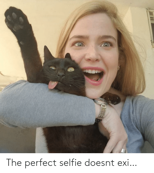 perfect: The perfect selfie doesnt exi…