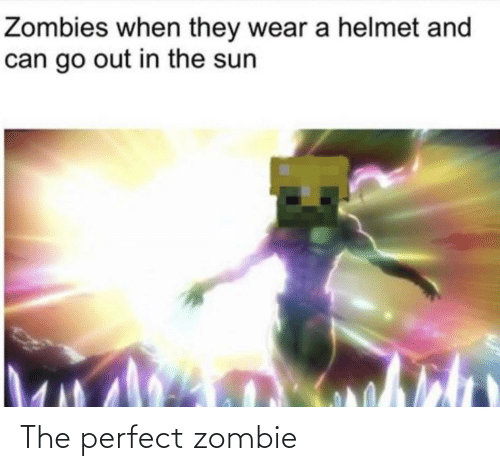 perfect: The perfect zombie