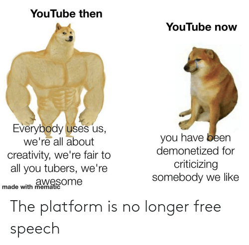 no: The platform is no longer free speech