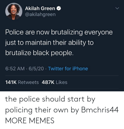 Start: the police should start by policing their own by Bmchris44 MORE MEMES