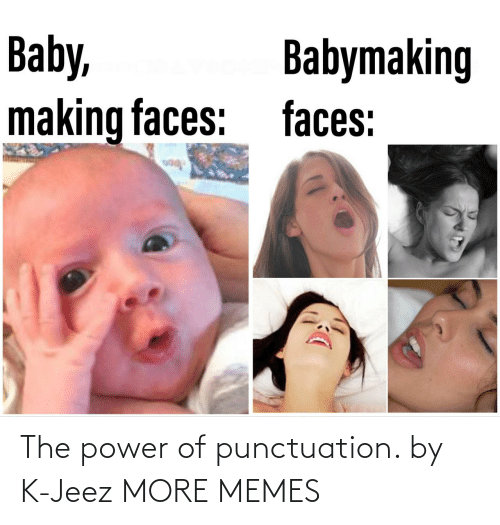 The Power Of: The power of punctuation. by K-Jeez MORE MEMES