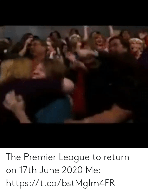 Premier League: The Premier League to return on 17th June 2020  Me:  https://t.co/bstMgIm4FR
