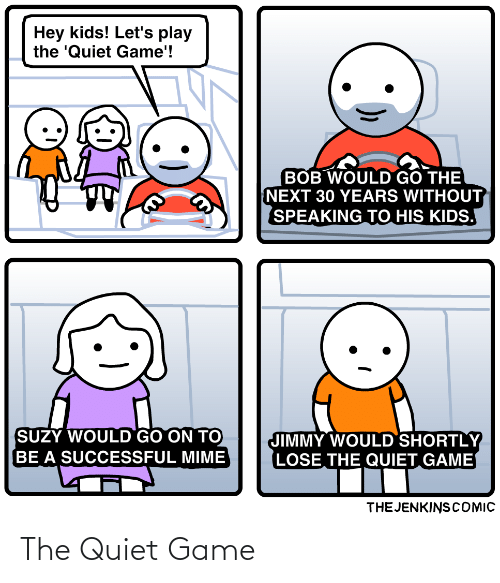 Quiet: The Quiet Game